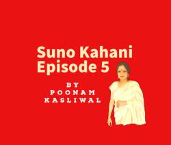 Suno Kahani Episode 5
