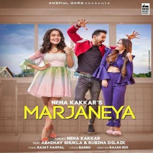 Marjaneya Neha Kakkar Mp3 Song